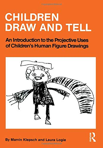 9780876303061: Children Draw and Tell: An Introduction to the Projective Uses of Children's Human Figure Drawing