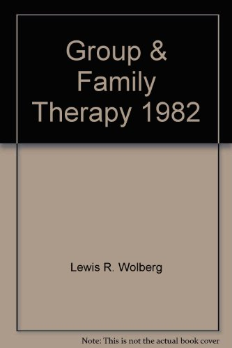 Group and Family Therapy 1982: Wolberg, Lewis R.