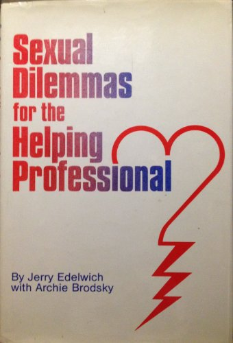Sexual Dilemmas for the Helping Professional: Sexual Dilemmas for