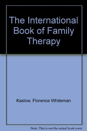 The International Book of Family Therapy: Kaslow, Florence Whiteman