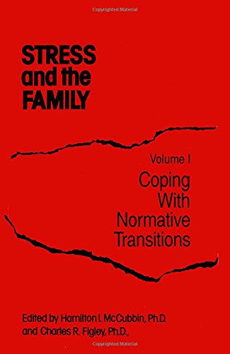 Stress And The Family: Coping With Normative Transitions (Psychosocial Stress Series)