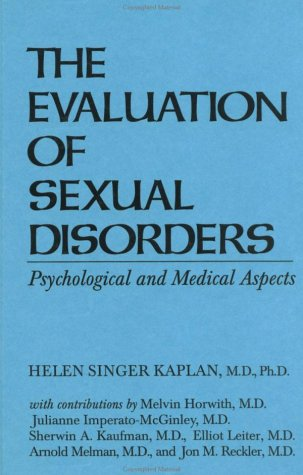 Evaluation of Sexual Disorders : Psychological and: Kaplan, Helen Singer