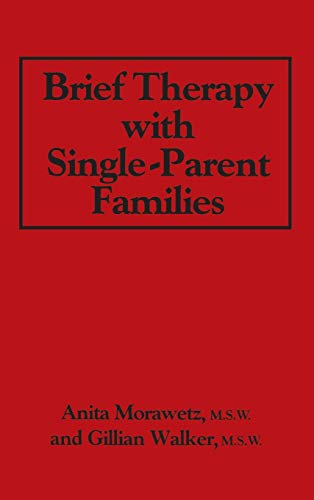 Brief Therapy With Single-Parent Families: Morawetz, Anita; Walker, Gillian