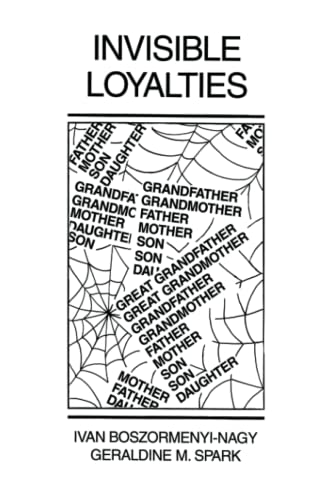9780876303597: Invisible Loyalties: Reciprocity in Intergenerational Family Therapy