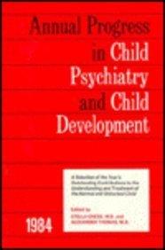 1984 Annual Progress In Child Psychiatry: Chess, Stella, Thomas,