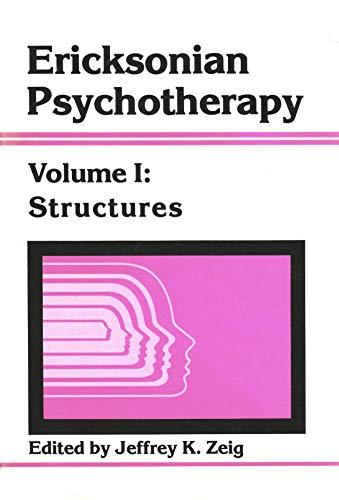 Ericksonian Psychotherapy Volume 1 and 2: Zeig, Jeffrey K.