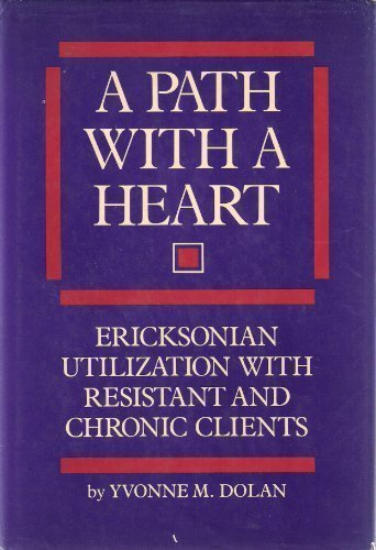9780876303894: A Path with a Heart : Ericksonian Utilization with Resistant and Chronic Clients