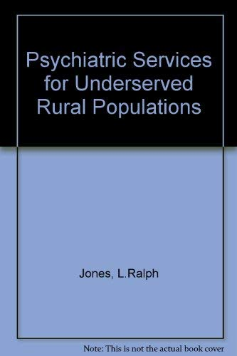 Psychiatric Services for Underserved Rural Populations: L. Ralph Jones