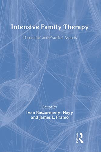 9780876304129: Intensive Family Therapy: Theoretical And Practical Aspects