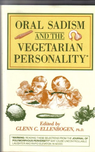 Oral Sadism and the Vegetarian Personality: Glenn C. Ellenbogen