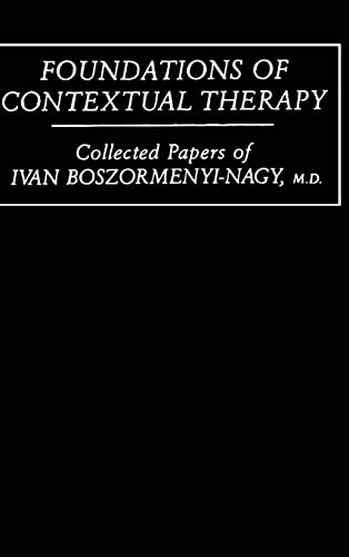 9780876304495: Foundations Of Contextual Therapy: Collected Papers of Ivan Boszormenyi-Nagy
