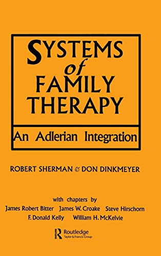 9780876304570: Systems of Family Therapy: An Adlerian Integration