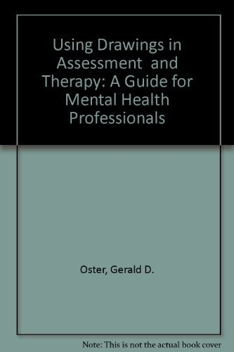 9780876304587: Using Drawings in Assessment and Therapy: A Guide for Mental Health Professionals