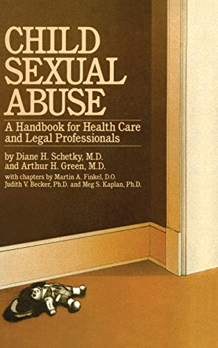 Child Sexual Abuse: A Handbook For Health Care And Legal Professionals.: Schetky, Diane H.; Green, ...