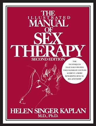 The Illustrated Manual Of Sex Therapy Second: Helen Singer Kaplan