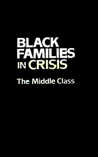 Black Families In Crisis The Middle Class