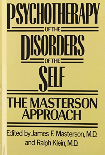 9780876305331: Psychotherapy of the Disorders of the Self. The Masterson Approach