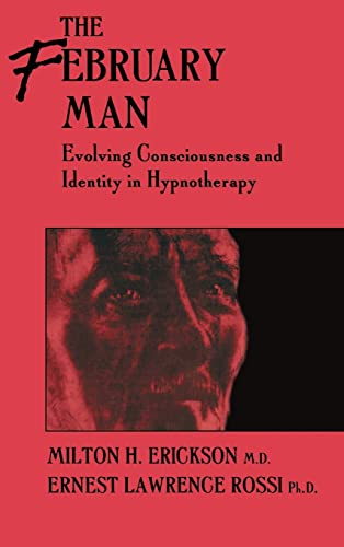 The February Man: Evolving Consciousness And Identity In Hynotherapy