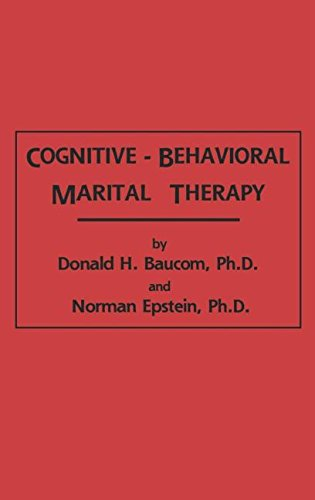 Cognitive-behavioral Marital Therapy: Baucom, Donald H.;Epstein, Norman