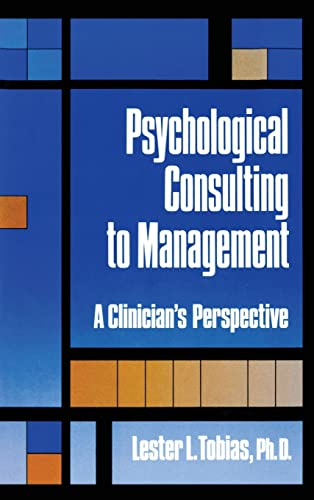 9780876305645: Psychological Consulting To Management: A Clinician's Perspective