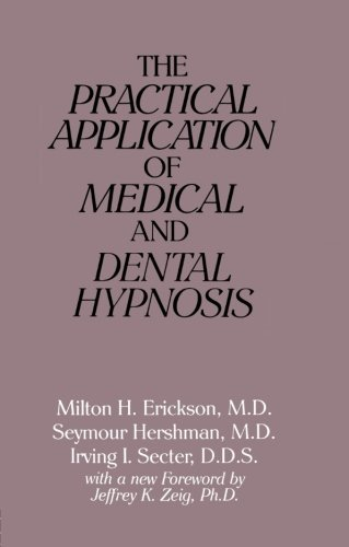 9780876305706: The Practical Application of Medical and Dental Hypnosis