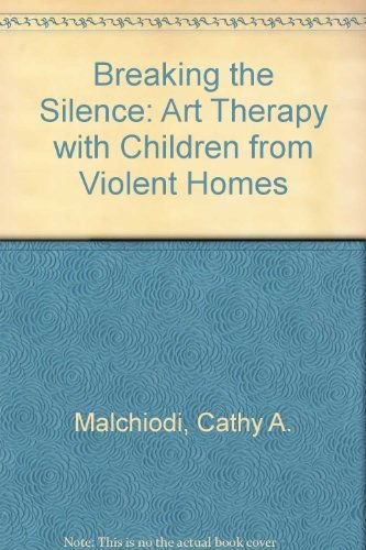 9780876305782: Breaking the Silence: Art Therapy with Children from Violent Homes