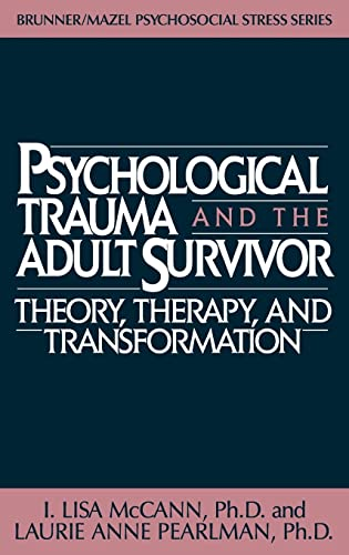 9780876305942: Psychological Trauma and the Adult Survivor: Theory, Therapy, and Transformation, (Brunner/Mazel Psychosocial Stress Series, No. 21)