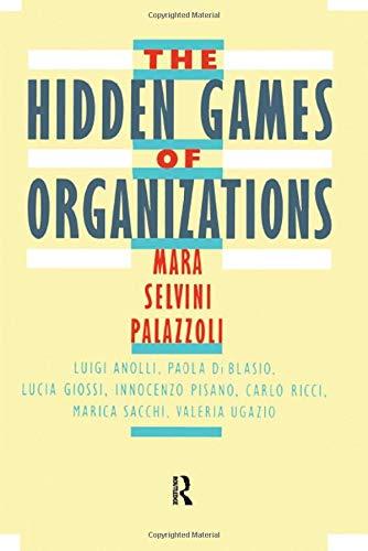 9780876306192: The Hidden Games of Organizations
