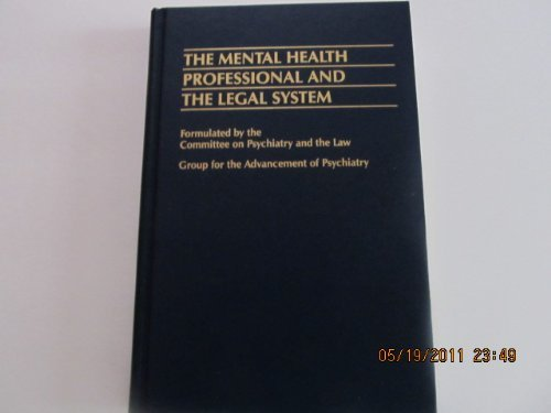 9780876306246: The Mental Health Professional and the Legal System (Gap Report (Group for the Advancement of Psychiatry))
