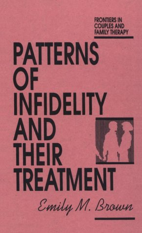 9780876306314: Patterns Of Infidelity And Their Treatment (Frontiers in Couple and Family Therapy, No 3)