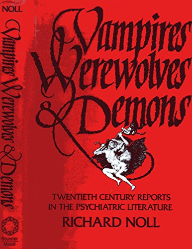 9780876306321: Vampires, Werewolves, and Demons: Twentieth Century Case Reports in the Psychiatric Literature