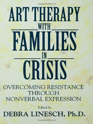9780876306383: Art Therapy With Families In Crisis: Overcoming Resistance Through Nonverbal Expression
