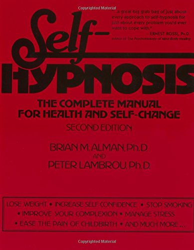 9780876306505: Self-Hypnosis: The Complete Manual for Health and Self-Change, Second Edition