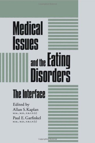 Medical Issues And The Eating Disorders: The: Kaplan, Allan S.