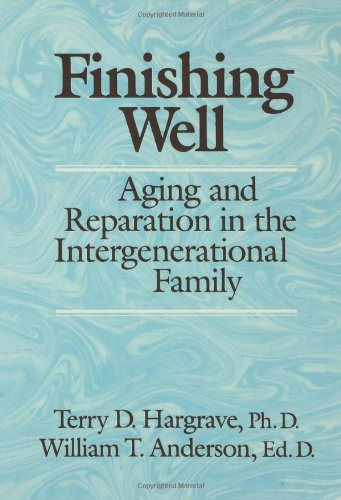 9780876306833: Finishing Well: Aging And Reparation In The Intergenerational Family