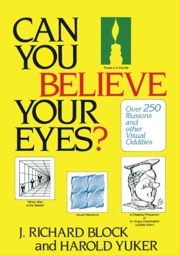 9780876306956: Can You Believe Your Eyes?: Over 250 Illusions and Other Visual Oddities