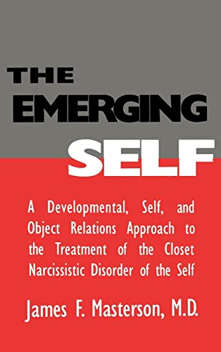 Download The Emerging Self: A Developmental Self & Object Relations Approach to the Treatment of the Closet Narcissistic Disorder of the Self
