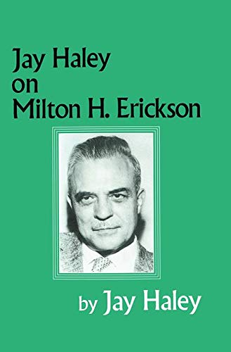 9780876307281: Jay Haley On Milton H. Erickson