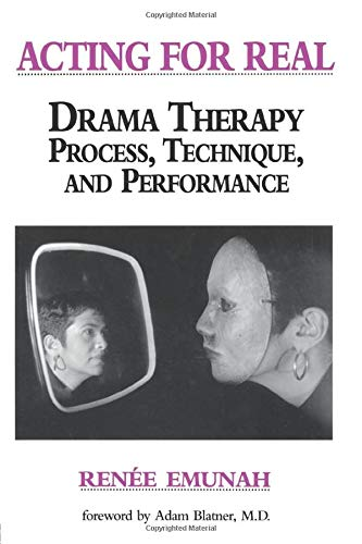 9780876307304: Acting For Real: Drama Therapy Process, Technique, And Performance