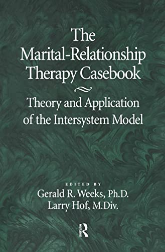 9780876307335: The Marital-Relationship Therapy Casebook: Theory & Application Of The Intersystem Model