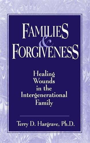 9780876307359: Families And Forgiveness: Healing Wounds In The Intergenerational Family