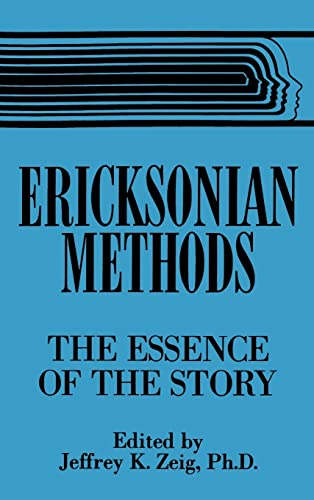 9780876307380: Ericksonian Methods: The Essence Of The Story