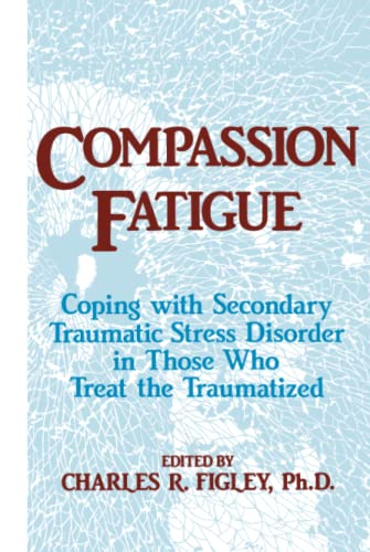 9780876307595: Compassion Fatigue: Coping With Secondary Traumatic Stress Disorder In Those Who Treat The Traumatized (Psychosocial Stress Series)