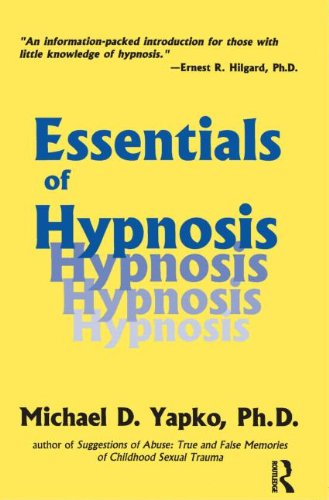 Essentials Of Hypnosis (Basic Principles Into Practice Series Volume 4)