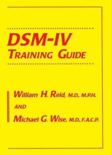 DSM-IV Training Guide (9780876307632) by William H. Reid; Michael G. Wise