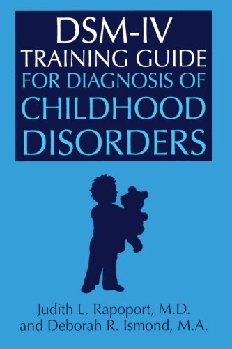 9780876307663: DSM-IV Training Guide For Diagnosis Of Childhood Disorders