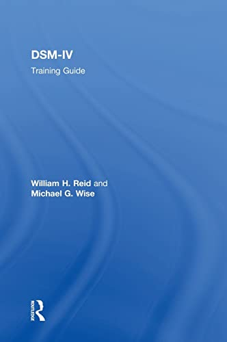 DSM-IV Training Guide (9780876307687) by Reid, William H.; Wise, Michael G.