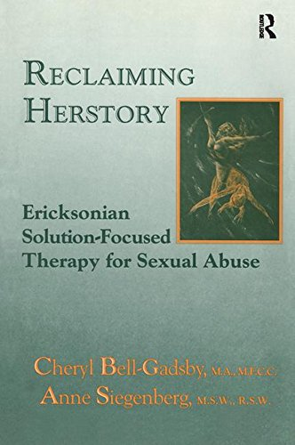 9780876307779: Reclaiming Herstory: Ericksonian Solution-Focused Therapy For Sexual Abuse