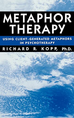 9780876307793: Metaphor Therapy: Using Client Generated Metaphors In Psychotherapy