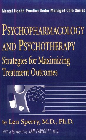 Psychopharmacology And Psychotherapy: Strategies for Maximizing Treatment: Sperry, Len